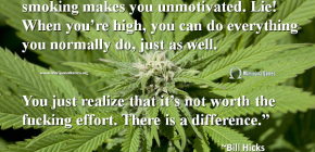 600x Marijuana Quote by Bill Hicks