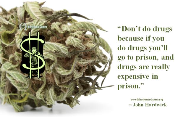 600x Marijuana Quote by John Hardwick