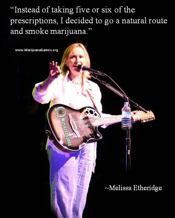 Marijuana Quote by Melissa Etheridge