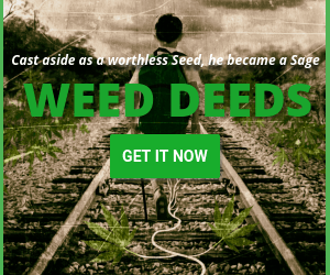 Sidebar Ad 1 for Weed Deeds From Seed to Sage
